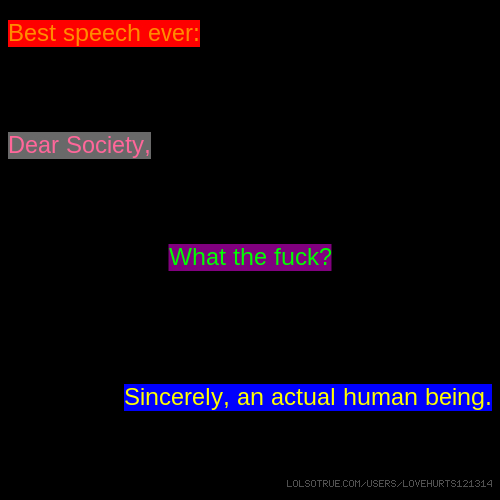 Best Speech Ever: Dear Society, What The Fuck? Sincerely