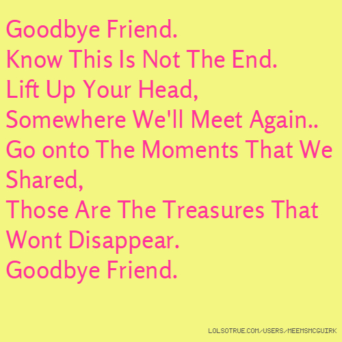 goodbye friend quotes funny goodbye friend quotes facebook
