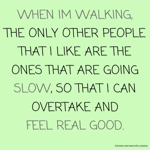 Walking Quotes Funny Walking Quotes Facebook Quotes