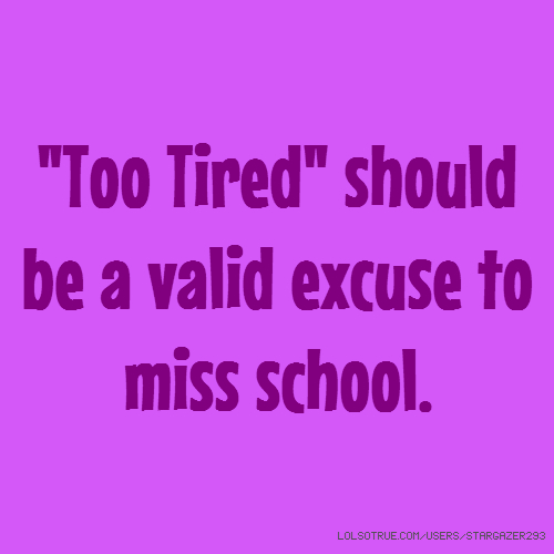 """Too Tired"" should be a valid excuse to miss school."