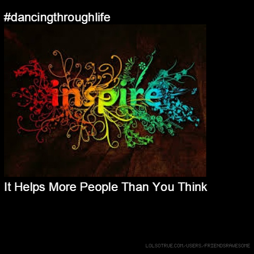 #dancingthroughlife It Helps More People Than You Think