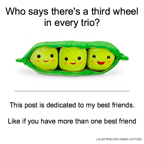 Who says there\'s a third wheel in every trio? This post is ...