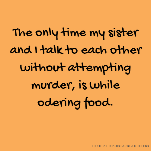 Funny Sister Quotes | Sisters Quotes Funny Sisters Quotes Facebook Quotes Tumblr Quotes