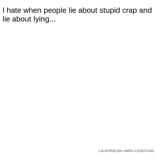 i hate people who lie quotes - photo #33