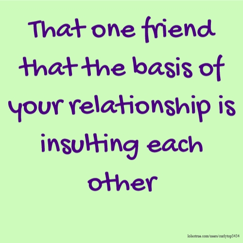 the basis of a relationship