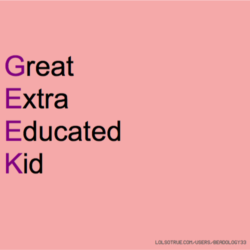 Great Extra Educated Kid