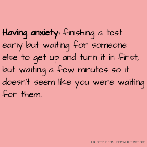 Anxiety Quotes Funny Anxiety Quotes Facebook Quotes Tumblr Quotes Lolsotrue Com