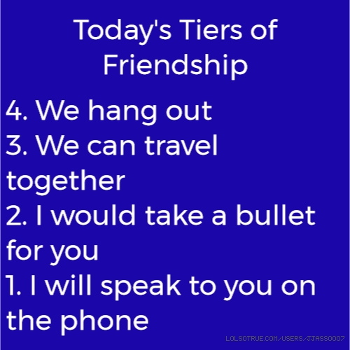 Today's Tiers of Friendship