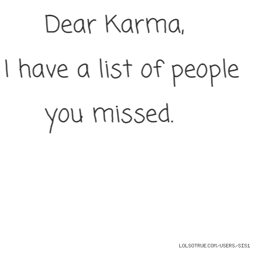 Dear Karma,
