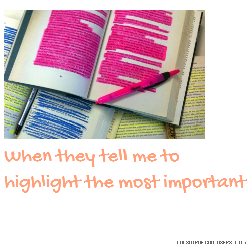 When they tell me to highlight the most important