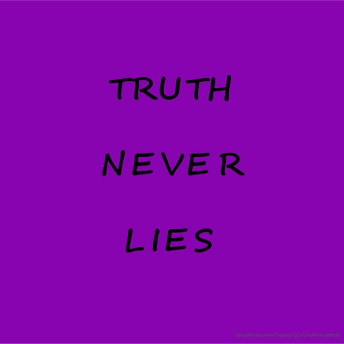TRUTH NEVER LIES