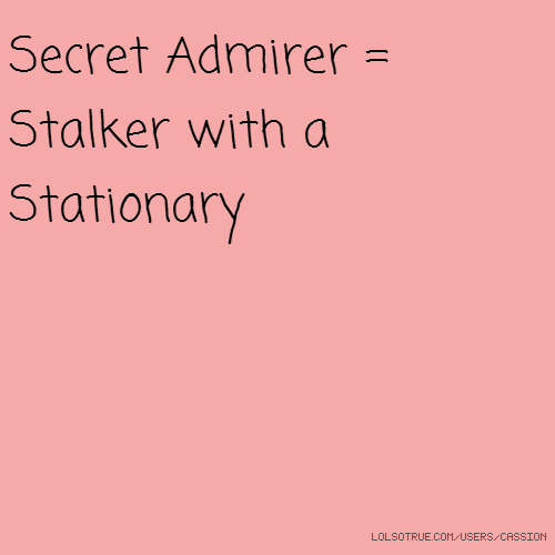 Funny Secret Admirer Quotes. QuotesGram