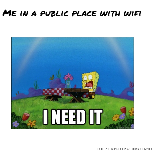 Me in a public place with wifi