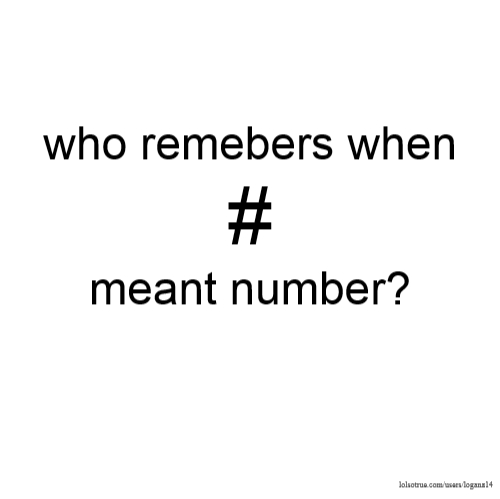 who remebers when # meant number?