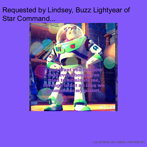 Requested by Lindsey, Buzz Lightyear of Star Command...