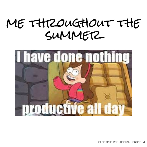me throughout the summer