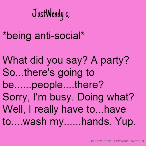 Justwendy c being anti social what did you say a party so justwendy c being anti social what did you say a party altavistaventures Image collections