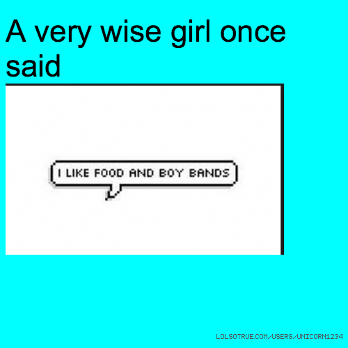 Very Wise Quotes: A Very Wise Girl Once Said