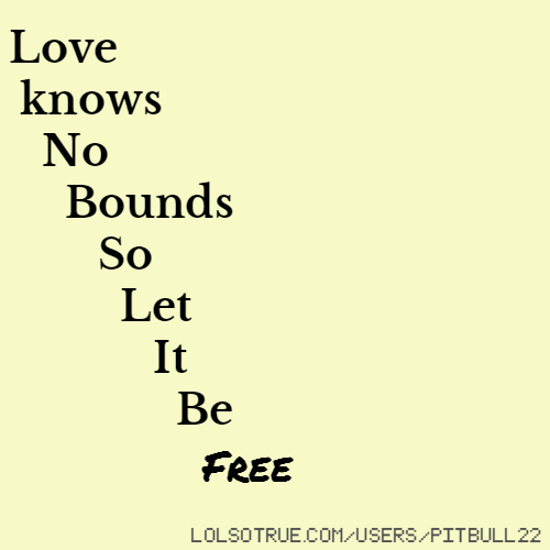Love knows No Bounds So Let It Be Free