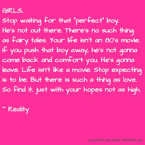 "Boy Waiting For Girl Quotes: GIRLS, Stop Waiting For That ""perfect"" Boy. He's Not Out"