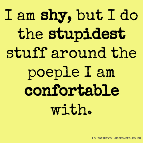 I am a very shy, introverted guy. by Dave Pelzer @ Like ... I Am Quiet Quotes