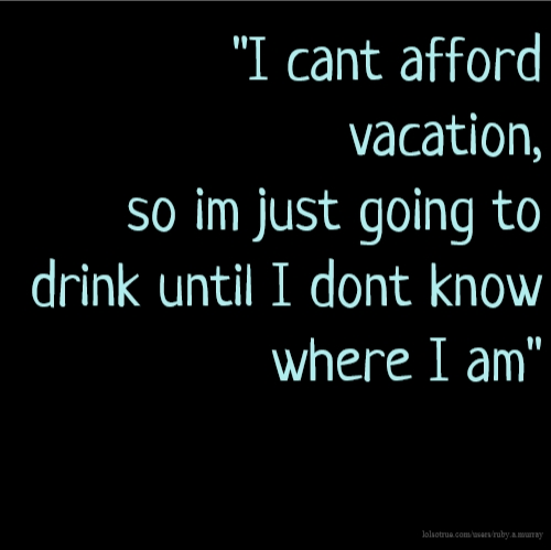 Vacation Quotes Funny Vacation Quotes Facebook Quotes Tumblr