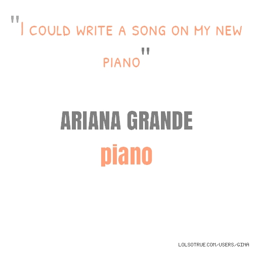 """I could write a song on my new piano"" ARIANA GRANDE piano"
