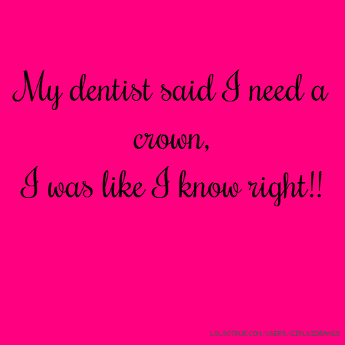 Dentists Quotes, Funny Dentists Quotes, Facebook Quotes ...