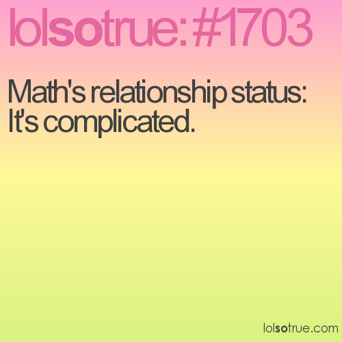 Math's relationship status: