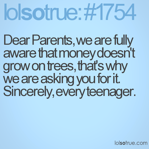 Dear Parents, we are fully aware that money doesn't grow on trees, that's why we are asking you for it.