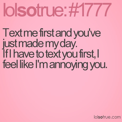 Text me first and you've just made my day. 