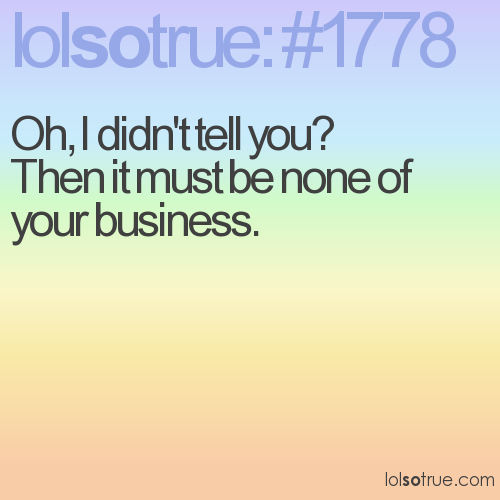 Oh, I didn't tell you? 