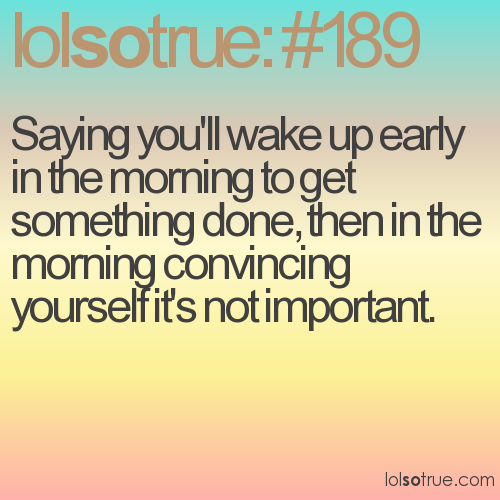 Early Morning Quotes: Saying You'll Wake Up Early In The Morning To Get