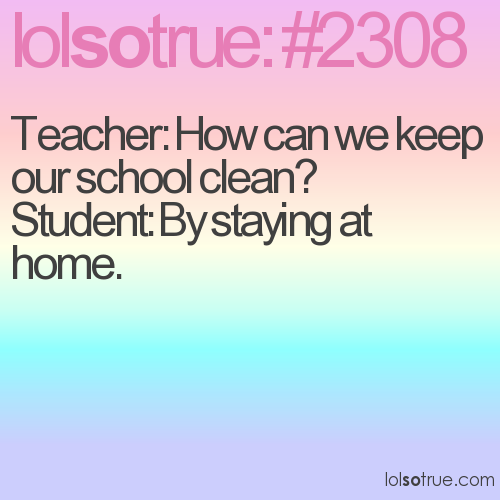 Teacher: How can we keep our school clean?
