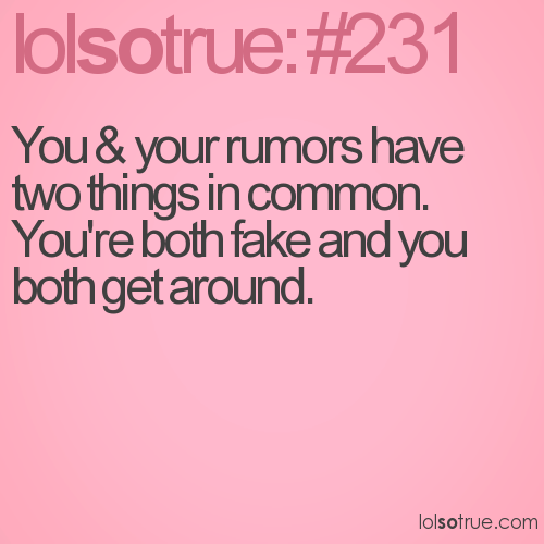 You & your rumors have