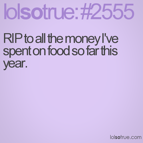 RIP to all the money I've spent on food so far this year.