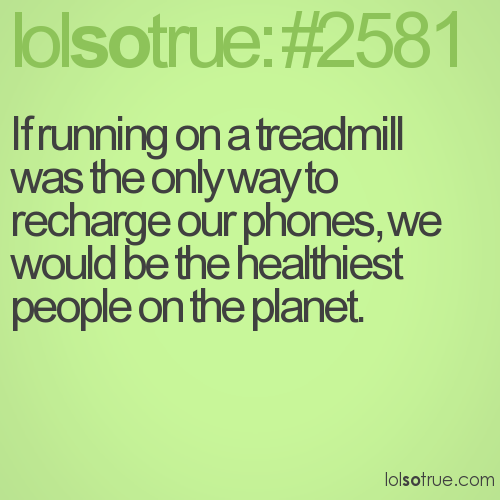 If running on a treadmill was the only way to recharge our phones, we would be the healthiest people on the planet.