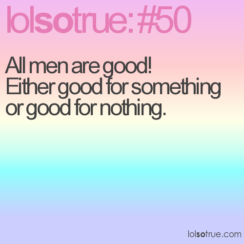 All men are good! 
