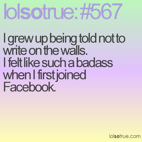 I grew up being told not to write on the walls. 