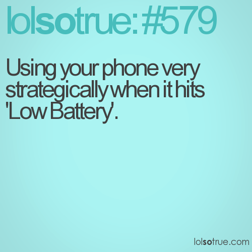 Using your phone very strategically when it hits 'Low Battery'.