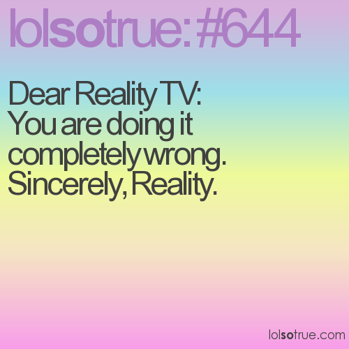 Dear Reality TV: 