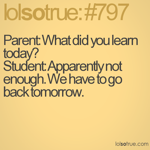Parent: What did you learn today? 