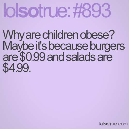 Why are children obese? Maybe it's because burgers are $0.99 and salads are $4.99.